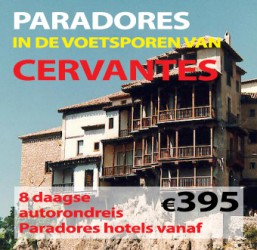 8 daagse autorondreis Paradores in de Voetsporen van Cervantes